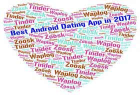 Are you looking for the best Android dating app in 2017?