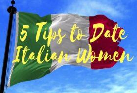 5 Tips to Date Italian Women in 2018