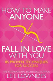 How to Make Anyone Fall in Love with You (by Leil Lowndes)